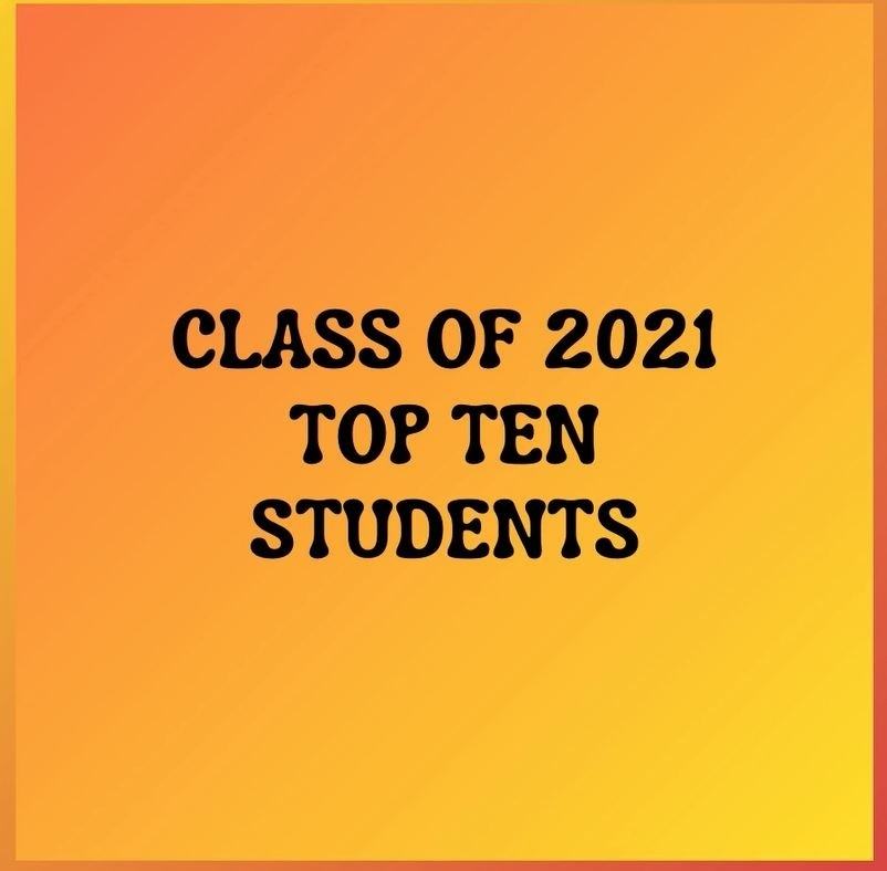 Class of 2021 Top Ten Students
